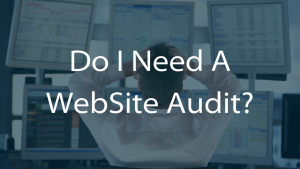 Do I Need A Website Audit? JAMB Digital Media Website Development